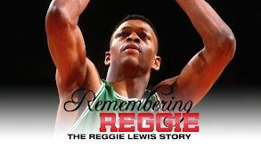 Remembering Reggie: The Reggie Lewis Story thumbnail