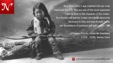 Photo: As a little child, it was instilled into me to be silent and reticent. This was one of the most important traits to form in the character of the Indian. As a hunter and warrior, it was considered absolutely necessary to him, and was thought to lay the foundations of patience and self-control. —Ohiyesa (1858 - 1939), Santee Sioux