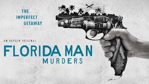 Florida Man Murders thumbnail