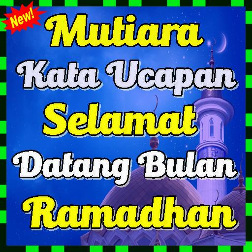 Mutiara Kata Ucapan Selamat Datang Bulan Ramadhan Android