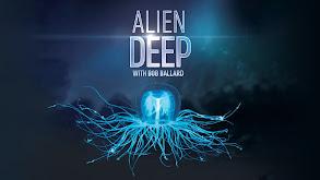 Alien Deep With Bob Ballard thumbnail