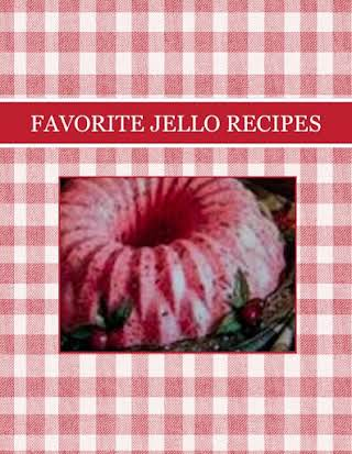 FAVORITE JELLO RECIPES