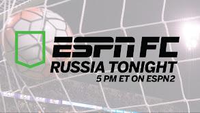 ESPN FC: Russia Tonight thumbnail
