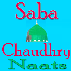 Saba Chaudhry Naat Audio/Video