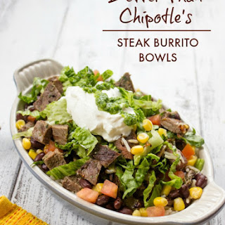 Better Than Chipotle Homemade Steak Burrito Bowls.