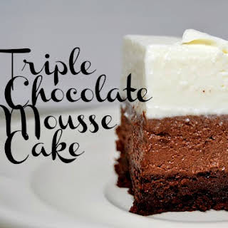Triple Chocolate Mousse Cake.