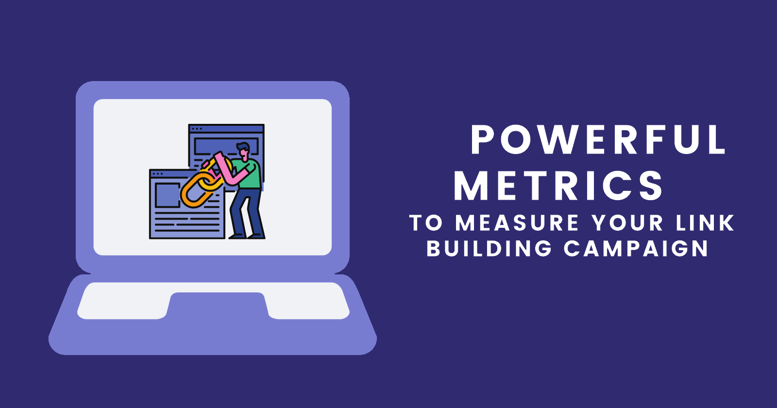 3-powerful-metrics-to-measure-your-link-building-campaign-5eb01a06bfb58.png