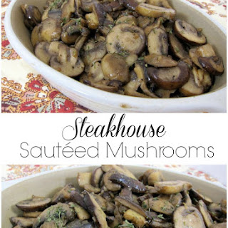 Steakhouse Sautéed Mushrooms.