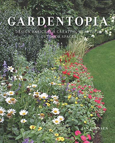 Gardentopia: Design Basics for Creating Beautiful Outdoor Spaces by [Jan Johnsen]