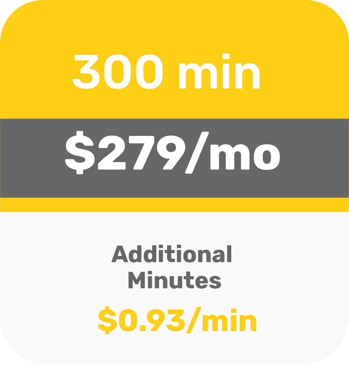 300 min - $279 per month