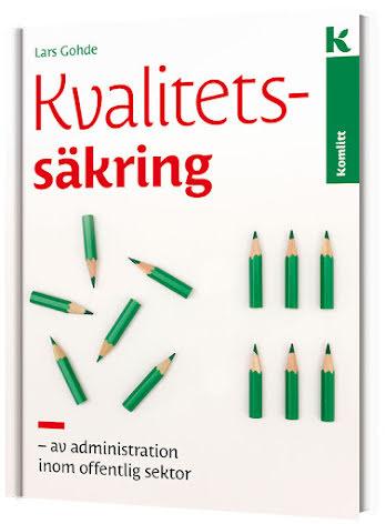 Kvalitetssäkring av administration i offentlig sektor - en praktisk handbok