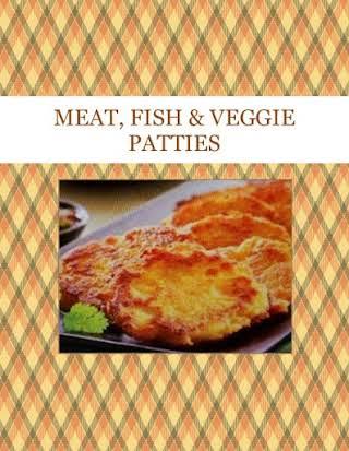 MEAT, FISH & VEGGIE PATTIES