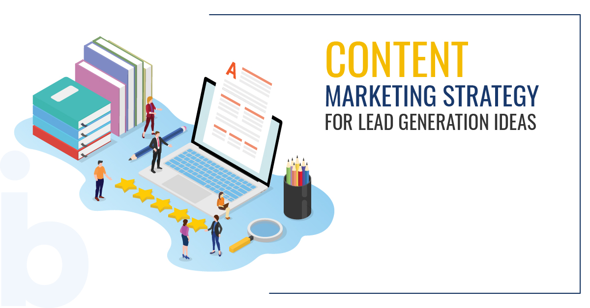 Content Marketing Strategy for Lead Generation Ideas