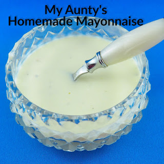 My Aunty's Homemade Mayonnaise.