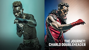 The Journey: Charlo Doubleheader thumbnail