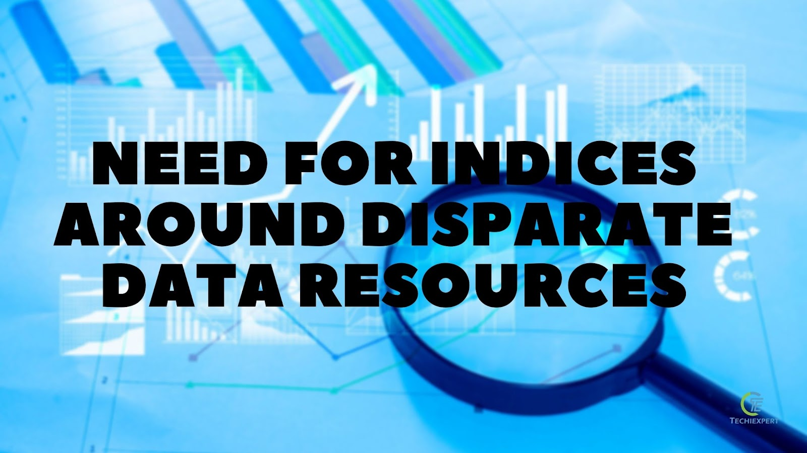 Need For Indices Around Disparate Data Resources