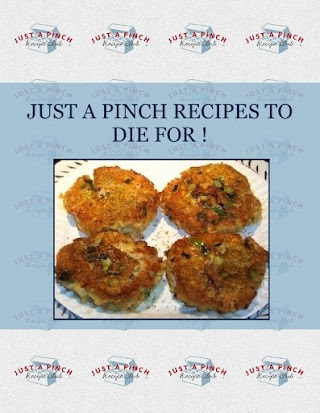 JUST A PINCH RECIPES TO DIE FOR !