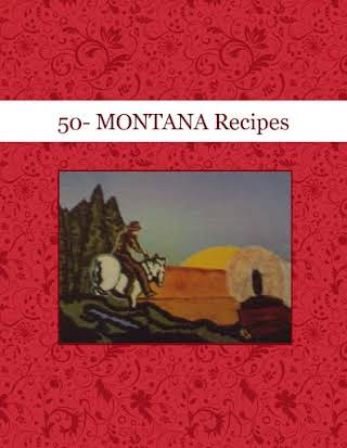 50- MONTANA Recipes