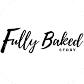 Fully Baked Story