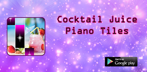 Приложения в Google Play – Juice Piano Cocktail Tiles <b>Summer</b> ...