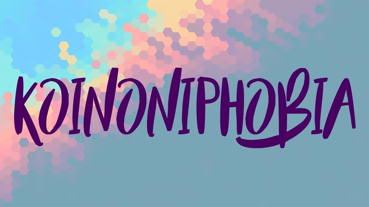 What is Koinoniphobia? (A Summary)