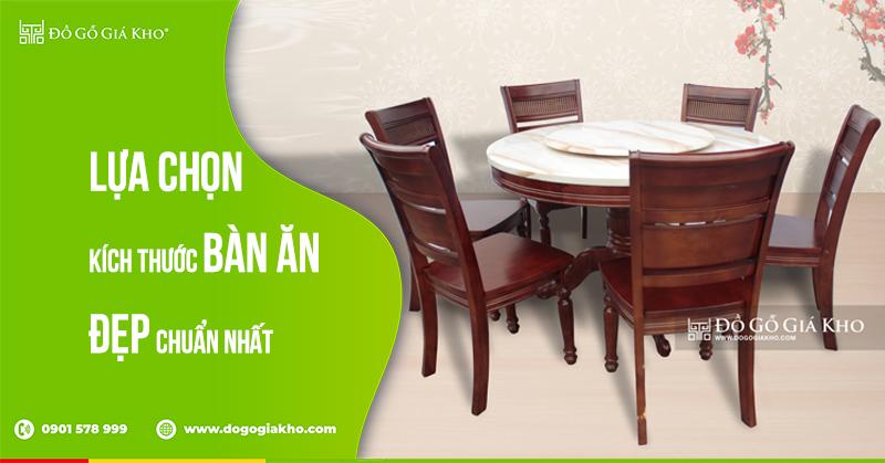 Lựa chọn kích thước bàn ăn đẹp chuẩn nhất