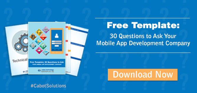 Download Free Template: 30 Questions to Ask Your Mobile App Development Company