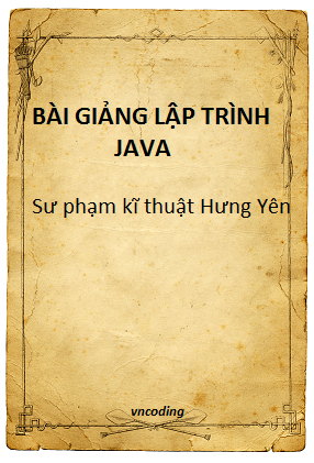Bài giảng lập trình Java - Sư phạm kĩ thuật Hưng Yên