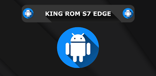 KING ROM S7 EDGE - PRO - Apps on Google Play