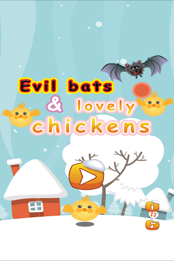 Evil Bats And Lovely Chickens