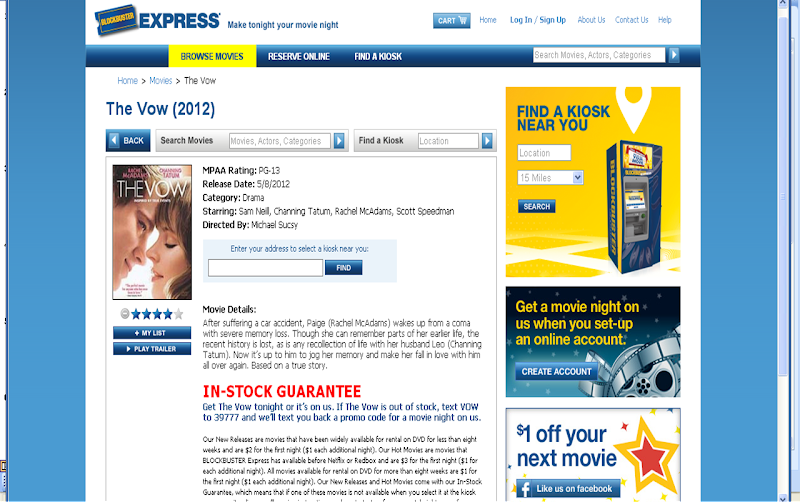 """Photo: I clicked on the reserve button and was brought to """"The Vow"""" page. A couple of things I noticed right away: the In-Stock Guarantee in the middle of the screen and the $1 off your next movie banner on the right. If """"The Vow"""" hadn't been in stock, they would have sent me a promo code for a free movie! Clicking on the banner took me to blockbusterexpress.com where, after liking the page, I was given a one-time-use $1 off promo code.  I typed my zip code into the bar and clicked 'Find' to see if it was available at any local kiosk."""