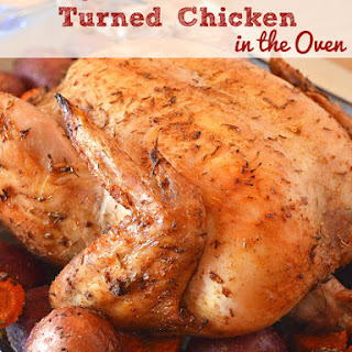 Whole Roasted, Turned Chicken in the Oven