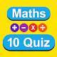 Maths 10 Quiz for Plus, Minus, Multiply and Divide APK