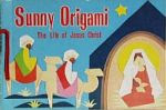 Photo: Sunny Origami: The Life of Jesus Christ Fukuda, Keinichi Jomo Kagaku Kogyosha 1969