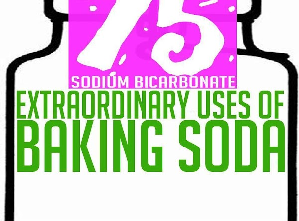 75 Extraordinary Uses Of Baking Soda! Recipe