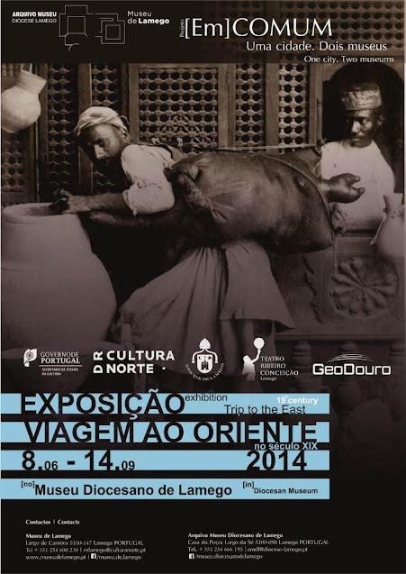 """""""Viagem ao Oriente no séc. XIX"""" - Museu de Lamego"""