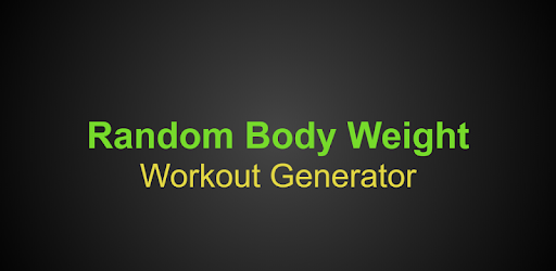 Random Body Weight Workout Generator – Apps on Google Play