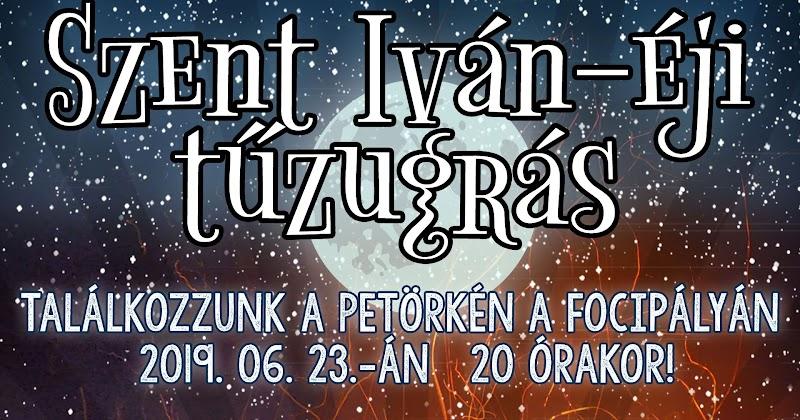 Szent Iván-éji tűzugrás a Petörkén a focipályán 2019. 06. 23.-án 20 órakor