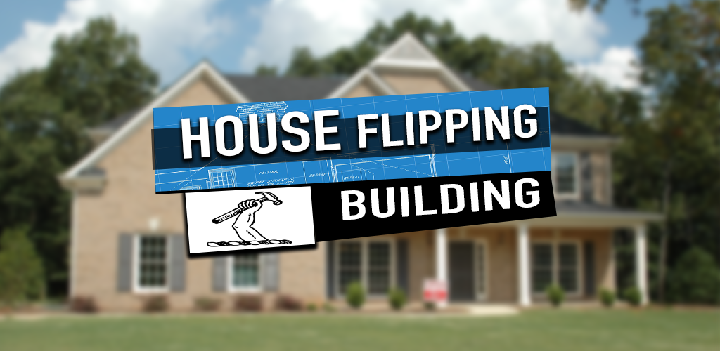 House Flipping 'N Building