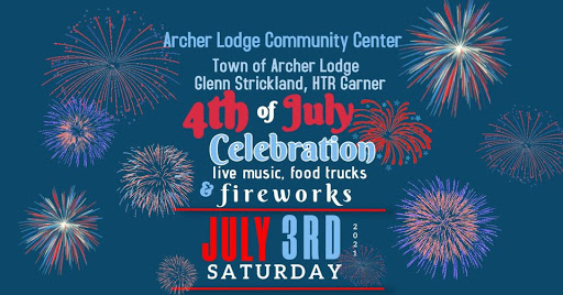 4th of July Celebration at Archer Lodge Community Center, including fireworks and live music
