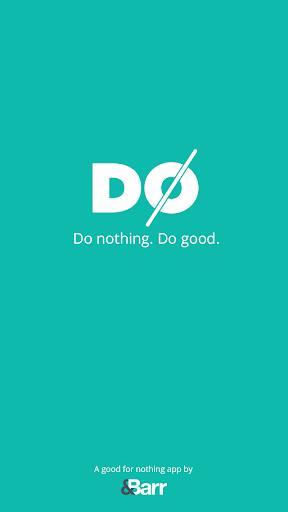 Do nothing. Do good.