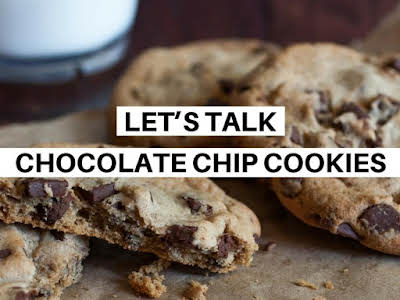 Let's Talk Chocolate Chip Cookies