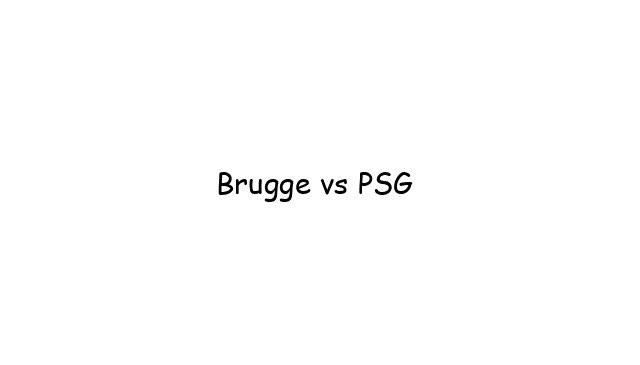 Brugge vs PSG