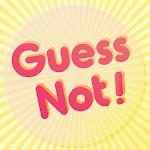 Guess Not! 1.0 Apk