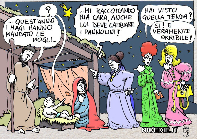 le mogli arrivano al posto dei magi alla capanna di Gesù a Betlemme: mi raccomando Maria anche Giuseppe deve cambiare i pannolini... hai visto che quella tenda? Veramente orribile...