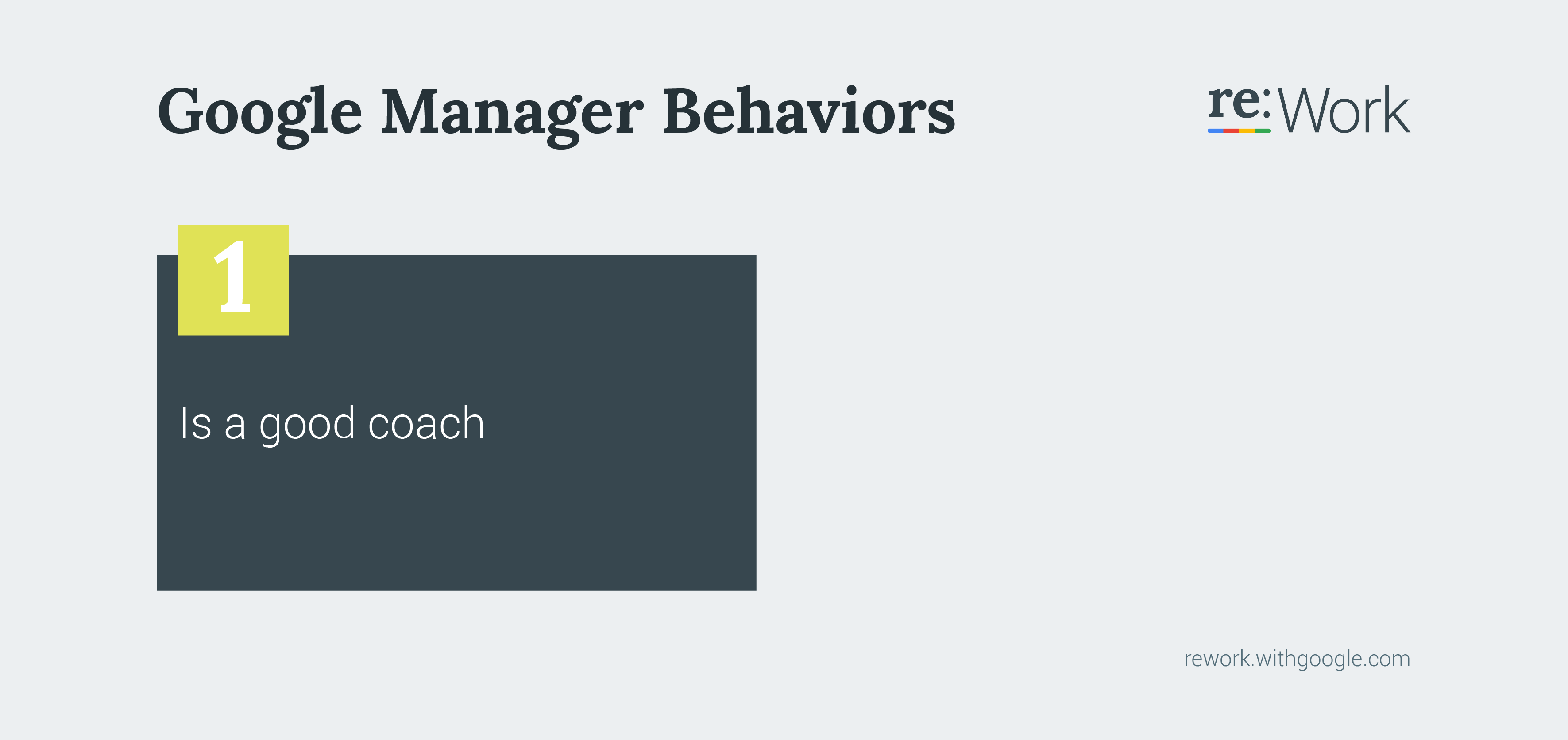 Google Manager Behaviors 1 Is a good coach.