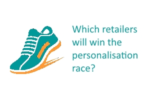 Which retailers will win the personalisation race?