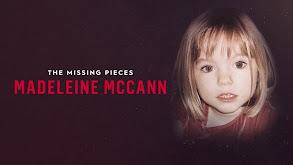 Madeleine McCann: The Missing Pieces thumbnail