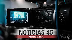 Noticias 45: Primera hora thumbnail