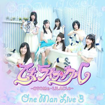 乙女ライラックルOne Man Live 3